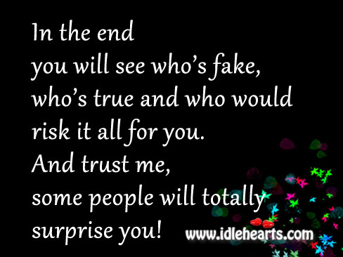 Trust Me, Some People Will Totally Surprise You!
