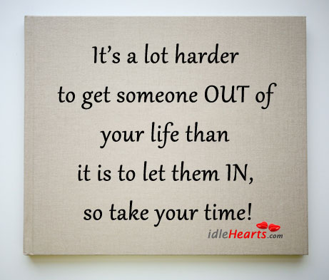Image, It's a lot hard to get someone out of your life…