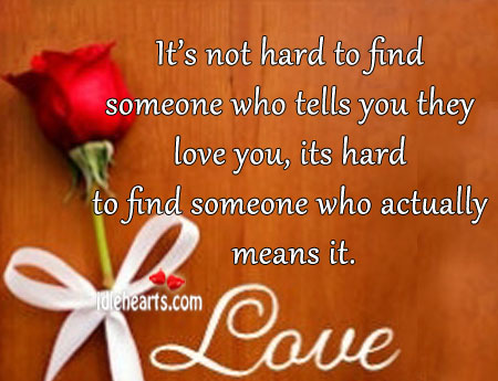 It's Hard To Find Someone Who Actually Loves You