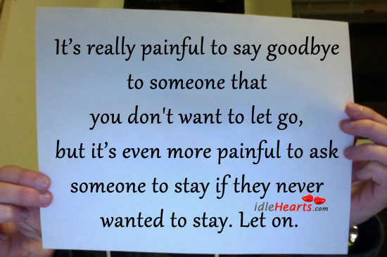 It's Really Painful to Say Goodbye To Someone That You…