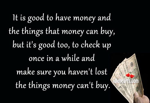It Is Good To Have Money And The Things That…