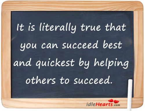 It is literally true that you can succeed best. Image