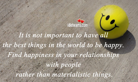 It Is Not Important To Have All The Best Things In….