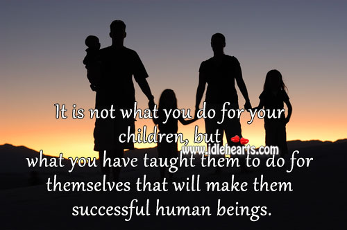 Its What You Teach Makes Children Successful
