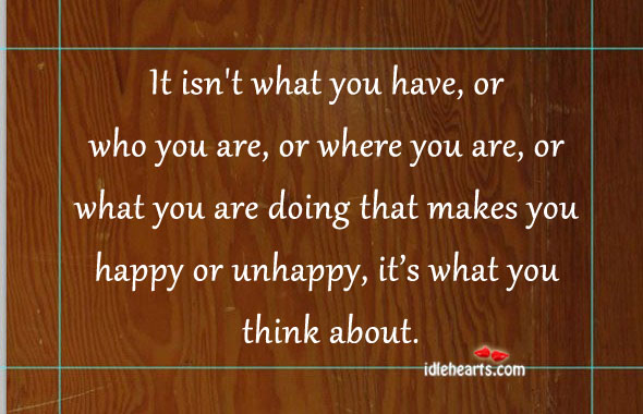 It Isn't What You Have, Or Who You Are…