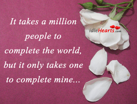 It Takes A Million People To Complete The World…