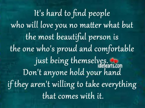 It's Hard To Find People Who Will Love You No Matter What But…