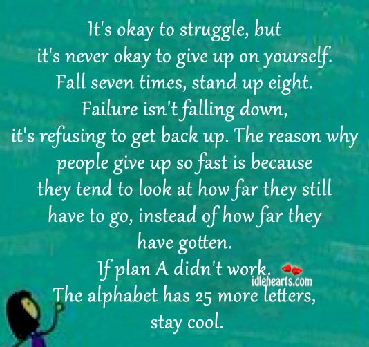 It's okay to struggle, but it's never okay to give up on yourself. Image