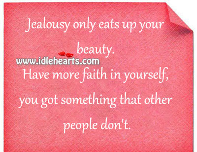 Jealousy only eats up your beauty. Image