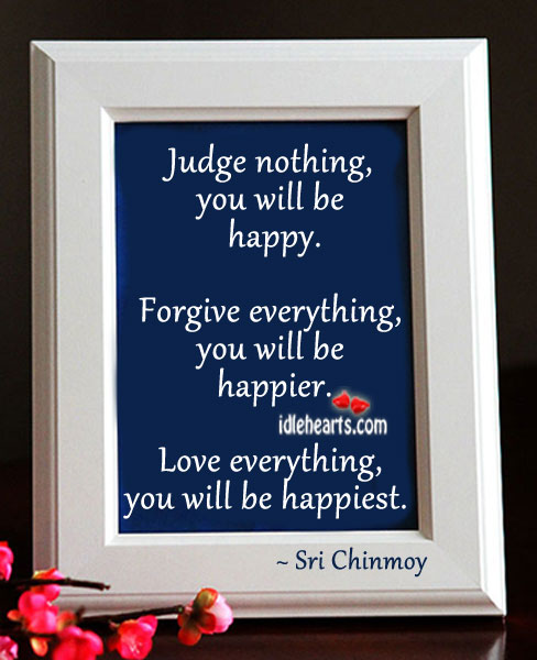 Judge nothing, you will be happy. Image