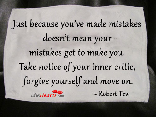 Just Because You've Made Mistake Doesn't Mean….