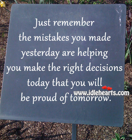The Right Decisions Today That You Will Be Proud Of Tomorrow.