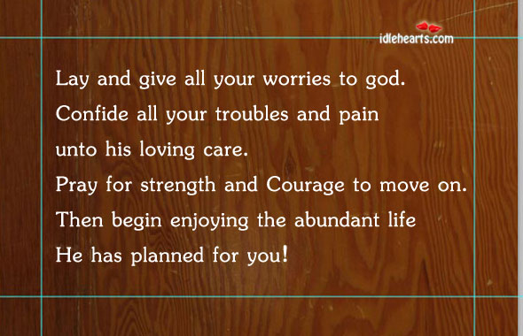 Lay And Give All Your Worries To God…