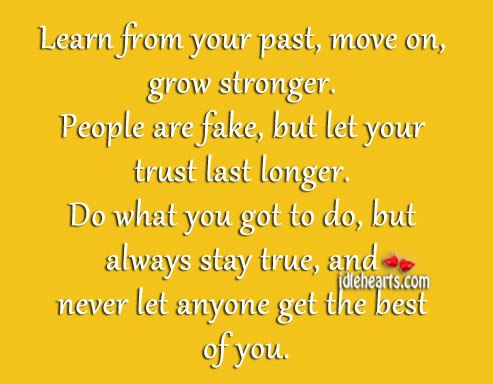 Never let anyone get the best of you. Image
