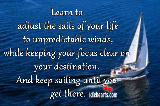 Learn to adjust the sails of your life Image