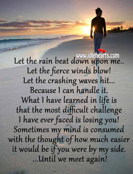 Let The Rain Beat Down Upon Me..