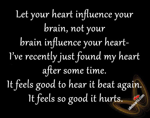 Let Your Heart Influence Your Brain…