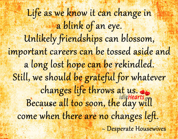 Life As We Know It Can Change In A Blink Of An Eye.