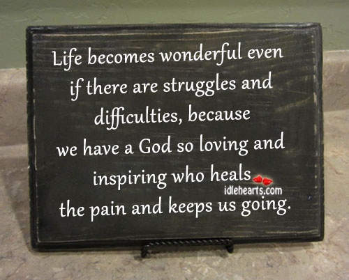 Life becomes wonderful even if there are struggles Image