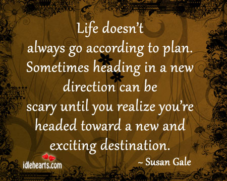 Life Doesn't Always Go According To Plan.