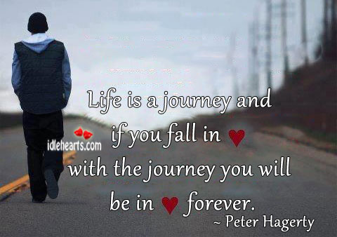 Life Is A Journey And If You Fall In Love With…