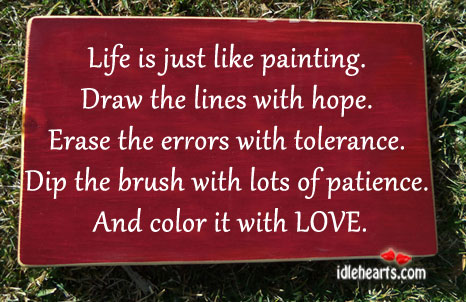Life Is Just Like Painting. Draw The Lines With Hope.