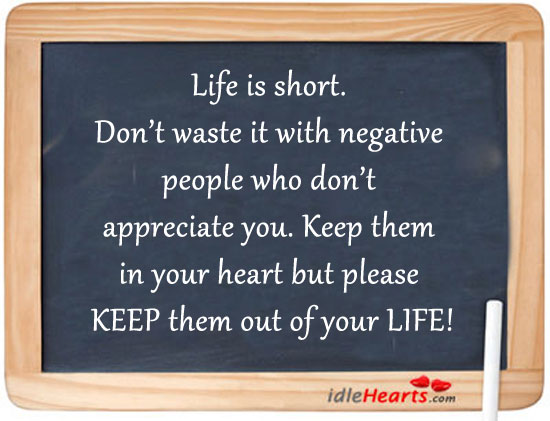 Life is too short. Don't waste it with negative Image