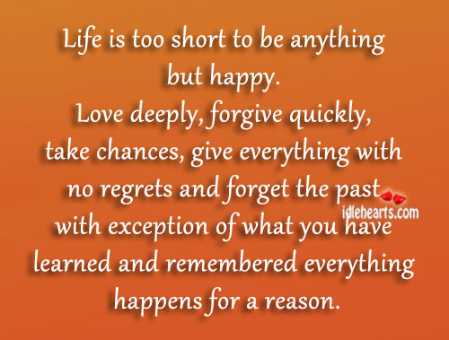 Live happy. Love deeply. Forgive quickly. Image