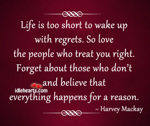 Life is too short to wake up with regrets. Image