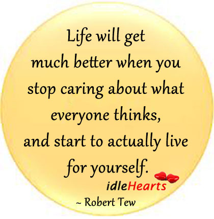Image, Life will get much better when you stop caring