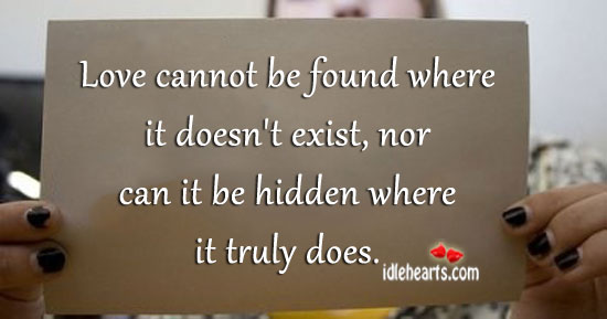 Love Cannot Be Found Where It Doesn't Exist…