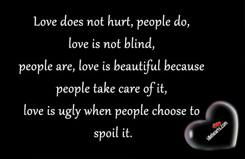 Love does not hurt, people do… Image
