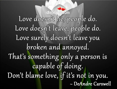 Love Doesn't Lie,People Do.