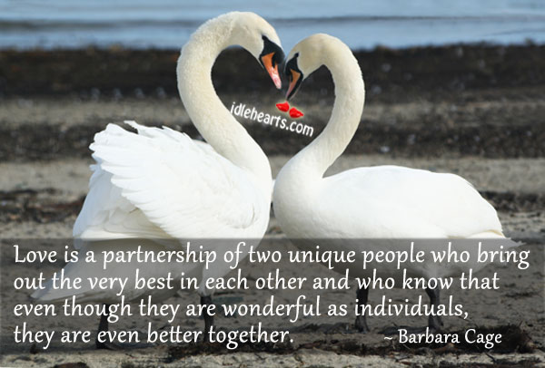 Image, Love is a partnership of two unique people.