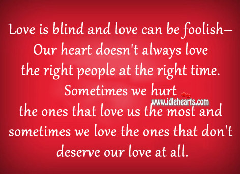 Blind, Deserve, Heart, Hurt, Love, People, Right, Time