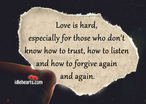 Quotes About Love Being Hard : LOVE IS HARD Quotes Like Success