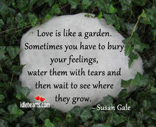 Image, Love is like a garden.