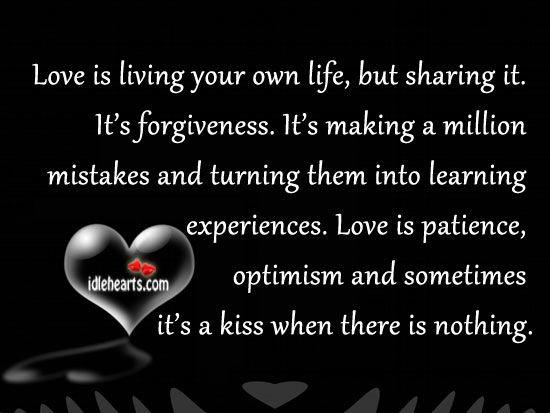 Love Is Living Your Own Life, But Sharing It.