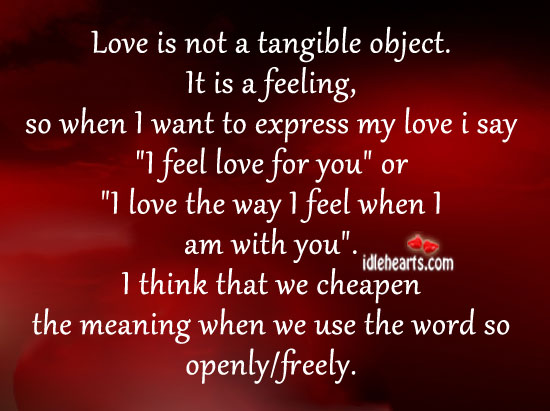 Love is not a tangible object. It is a feeling Image