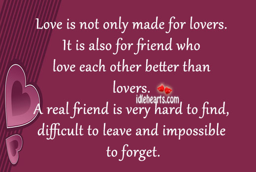 Love Is Not Only Made For Lovers.