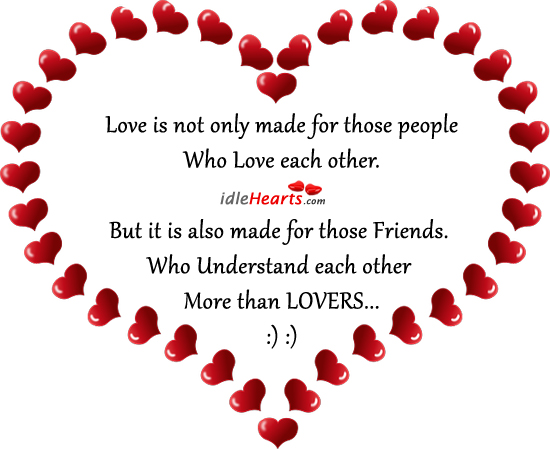 Love is not only made for those people who love each other. Image