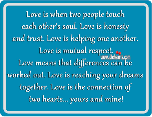 Love is when two people touch each other's soul. Image