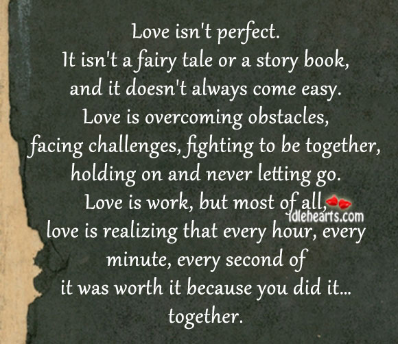 Idlehearts quotes love isn t perfect it isn t a fairy tale or