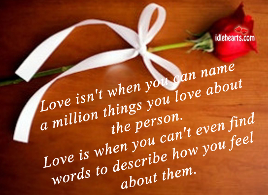 Love Isn't When You Can Name A Million Things You….