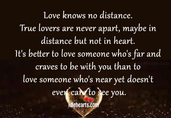 True Lovers Are Never Apart, Maybe In Distance But Not In Heart.