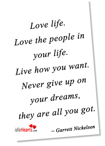 Love Life. Love The People In Your Life.