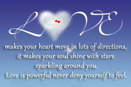 Love Makes Your Heart Move In Lots Of Directions….