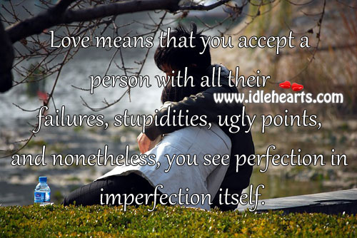 Love means that you accept a person with all their failures Imperfection Quotes Image