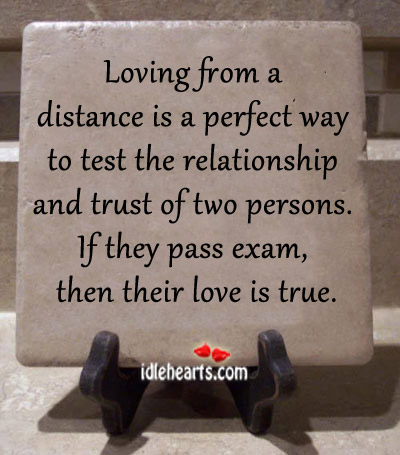 Loving From A Distance Is A Perfect Way To Test