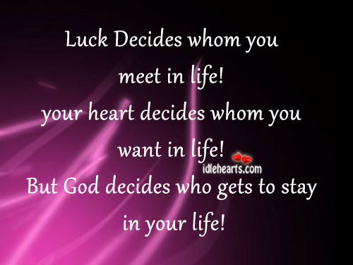 Luck Decides Whom You Meet In Life!